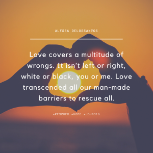 Rescued by Love quote from Alyssa DeLosSantos